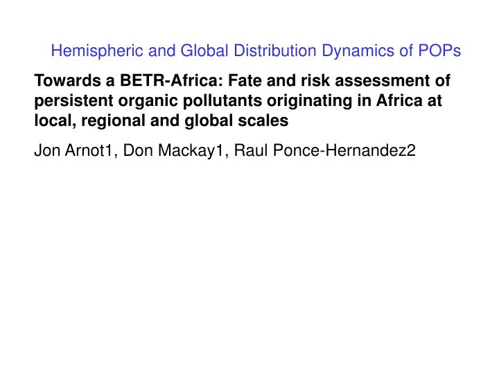 Hemispheric and Global Distribution Dynamics of POPs