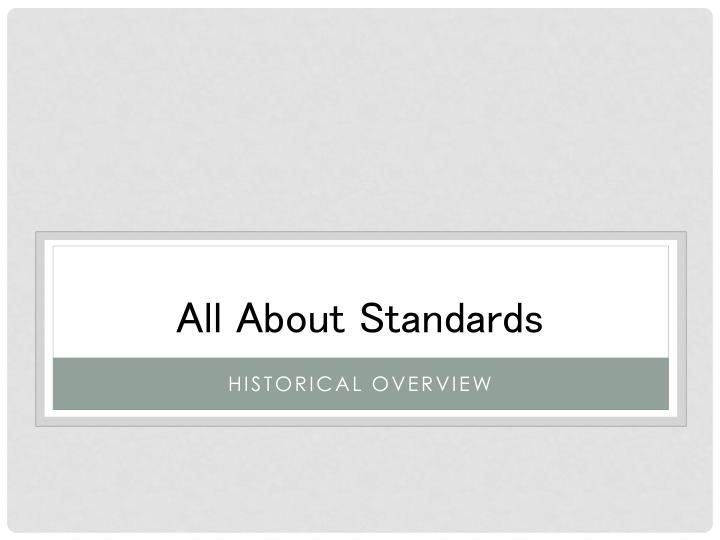 All About Standards