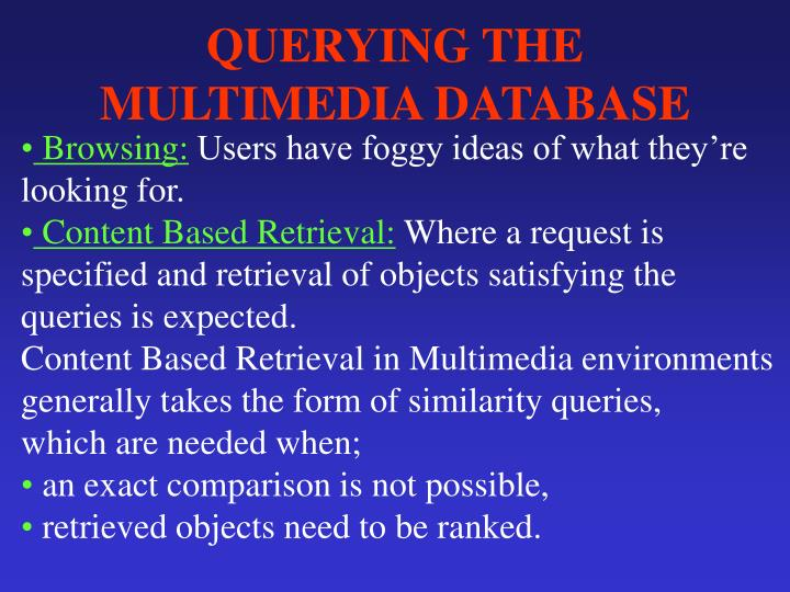 QUERYING THE MULTIMEDIA DATABASE