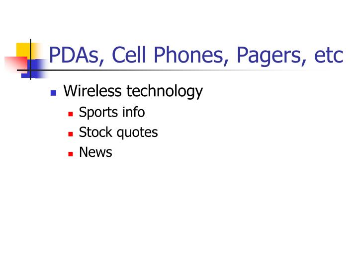 PDAs, Cell Phones, Pagers, etc