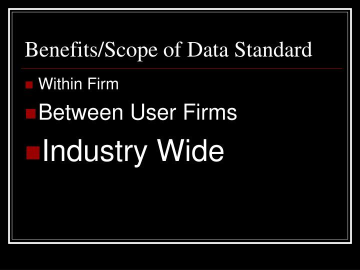 Benefits/Scope of Data Standard