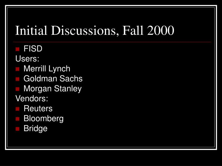 Initial Discussions, Fall 2000