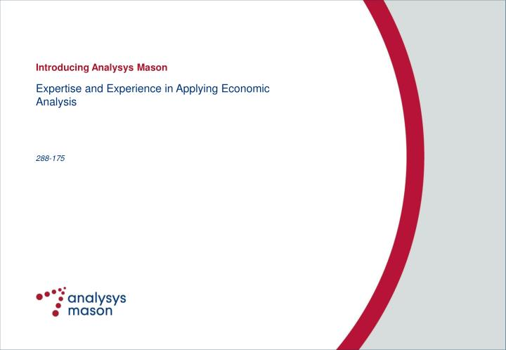 Expertise and experience in applying economic analysis
