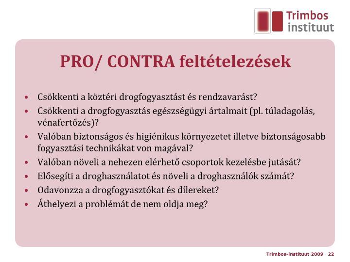PRO/ CONTRA feltételezések