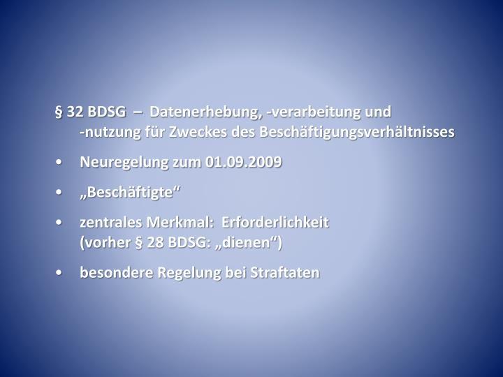 § 32 BDSG  –  Datenerhebung, -verarbeitung und