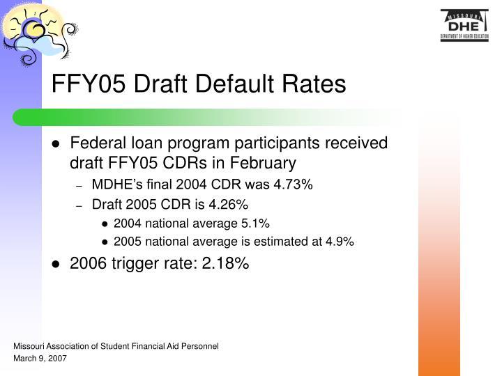 FFY05 Draft Default Rates