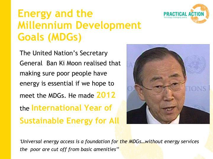 Energy and the Millennium Development Goals (MDGs)