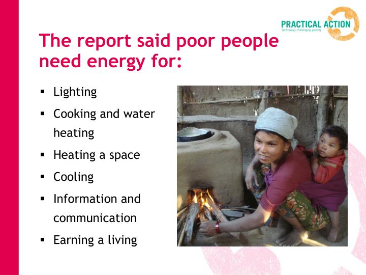 The report said poor people need energy for:
