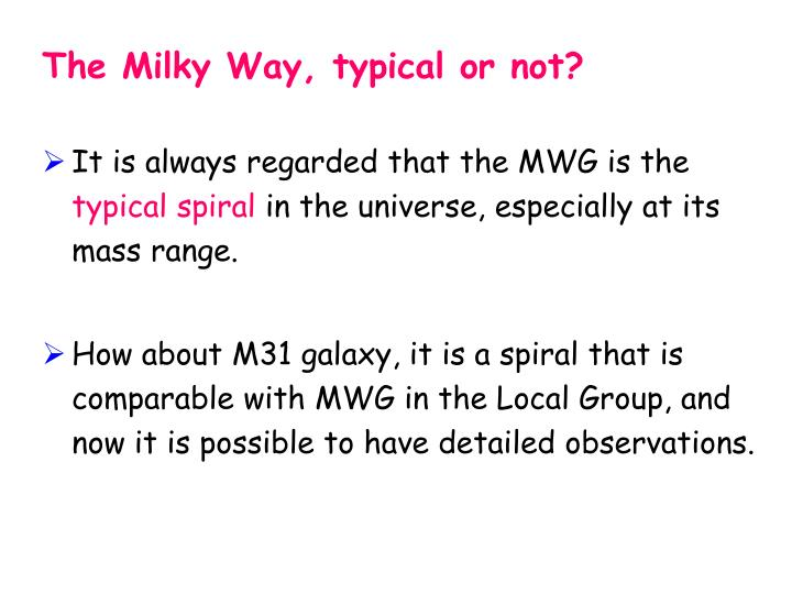 The Milky Way, typical or not?