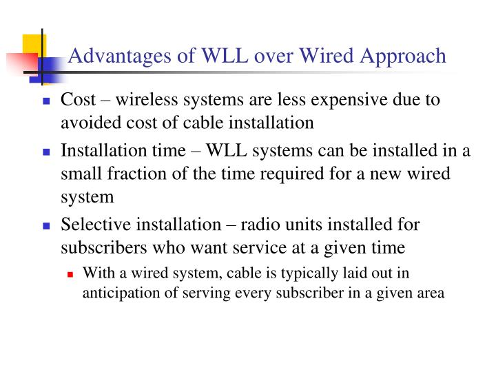 Advantages of WLL over Wired Approach