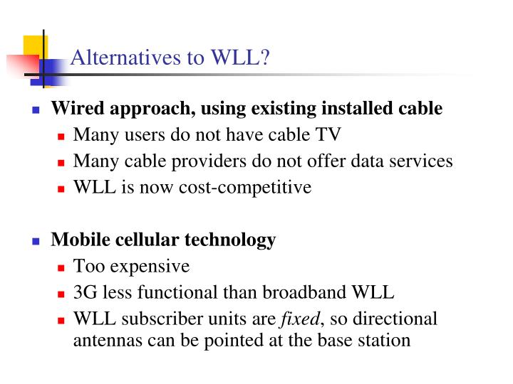 Alternatives to WLL?
