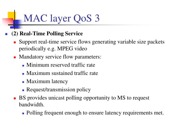 MAC layer QoS 3