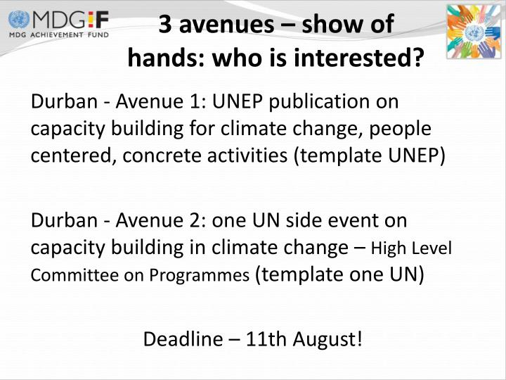 3 avenues – show of hands: who is interested?