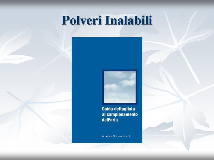 Polveri Inalabili