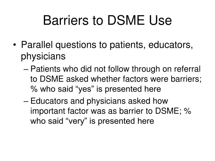 Barriers to DSME Use