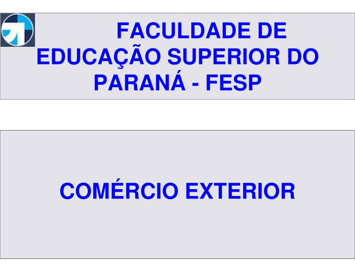 Faculdade de educa o superior do paran fesp