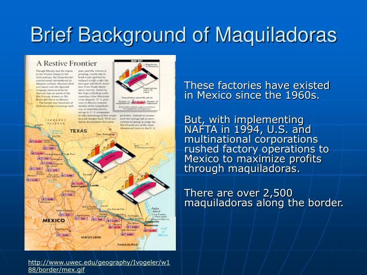 Brief Background of Maquiladoras