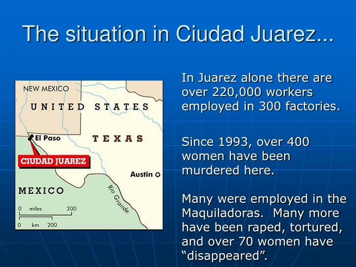 The situation in Ciudad Juarez...