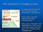 the situation in ciudad juarez