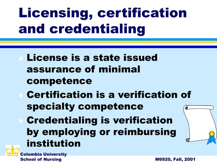 Licensing, certification and credentialing
