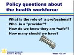 policy questions about the health workforce