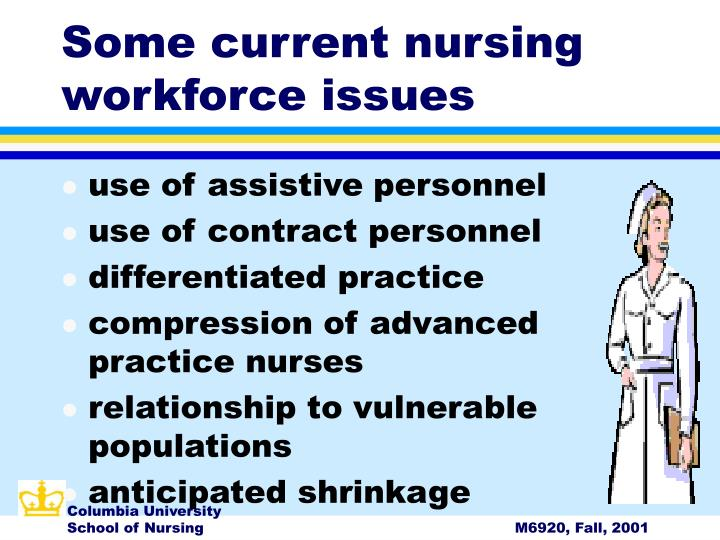 Some current nursing workforce issues