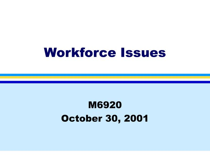Workforce issues