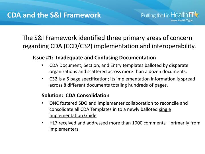 The S&I Framework identified three primary areas of concern regarding CDA (CCD/C32) implementation and interoperability.
