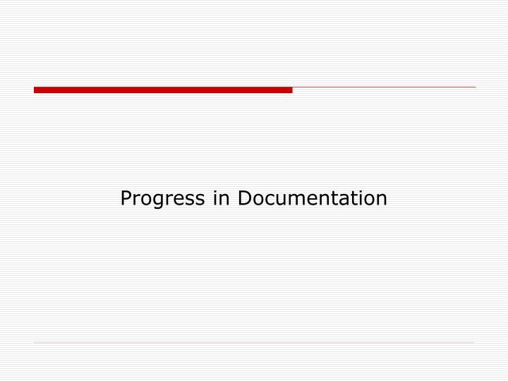 Progress in Documentation