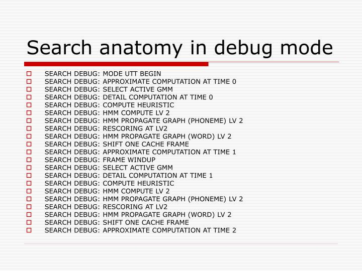Search anatomy in debug mode