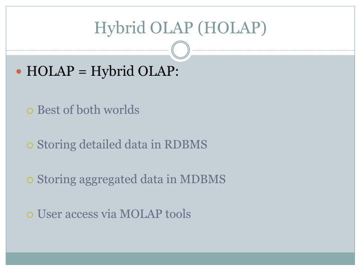 Hybrid OLAP (HOLAP)