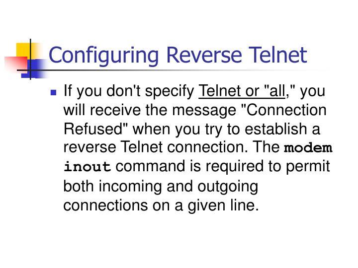 Configuring Reverse Telnet
