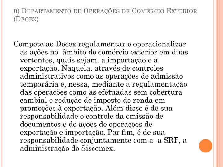 b) Departamento de Operações de Comércio Exterior (Decex)