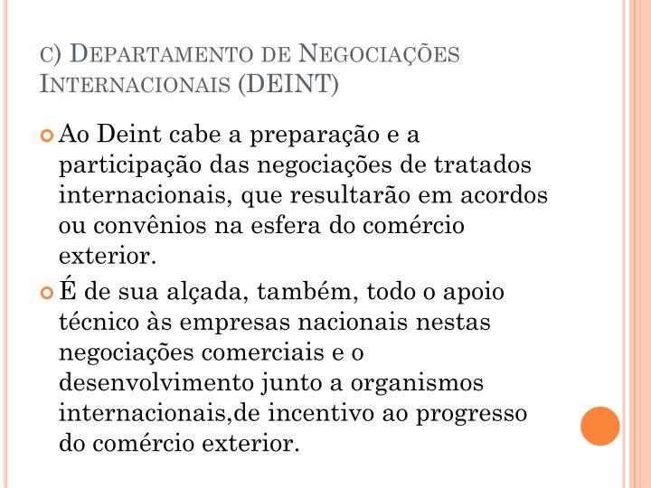 c) Departamento de Negociações Internacionais (DEINT)