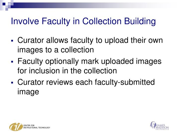 Involve Faculty in Collection Building
