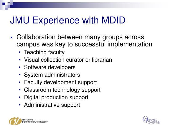 JMU Experience with MDID