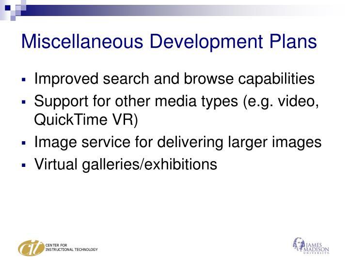 Miscellaneous Development Plans