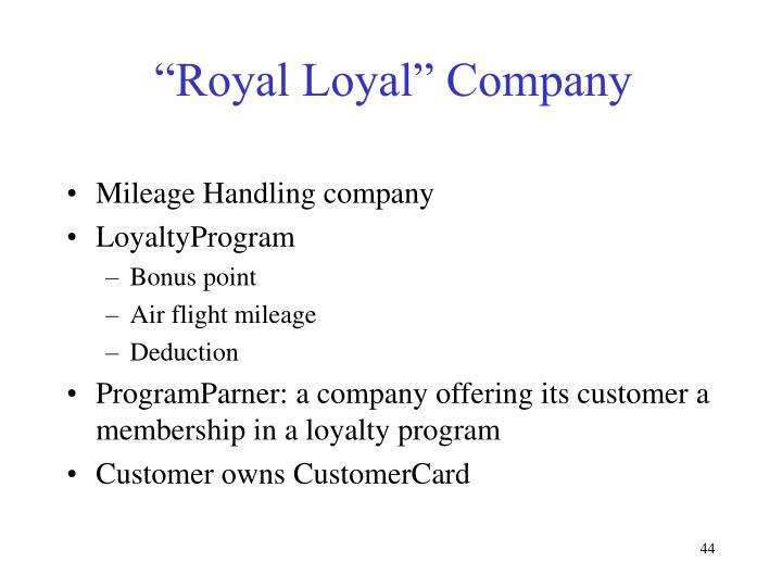 """""""Royal Loyal"""" Company"""