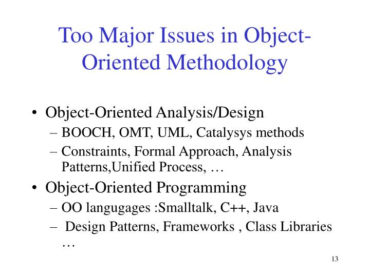 Too Major Issues in Object-Oriented Methodology