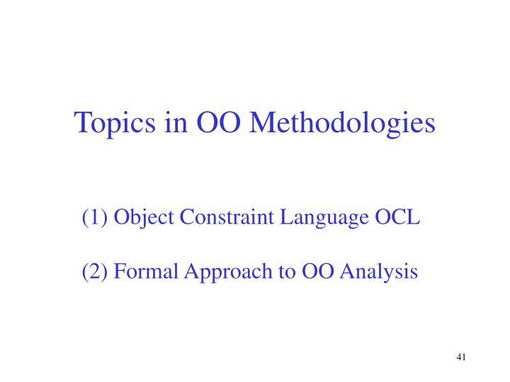 Topics in OO Methodologies