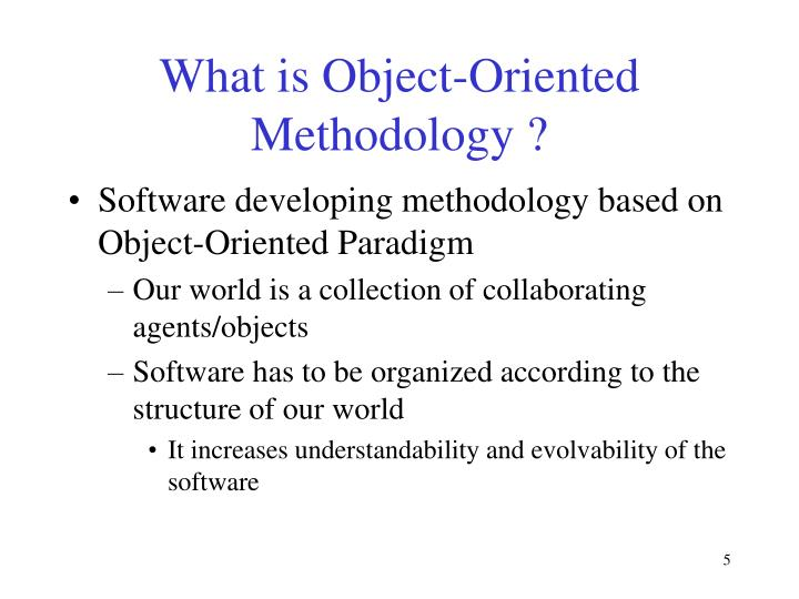 What is Object-Oriented Methodology ?