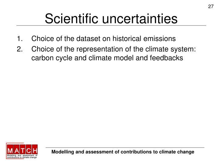 Scientific uncertainties