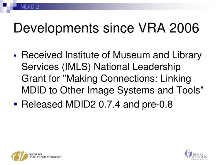 Developments since vra 2006