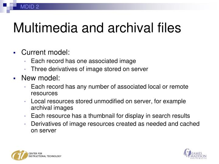 Multimedia and archival files