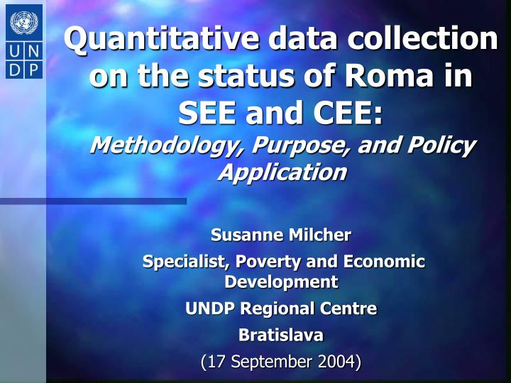 Quantitative data collection on the status of Roma in SEE and CEE: