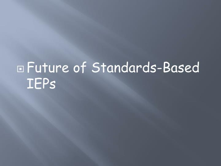 Future of Standards-Based IEPs