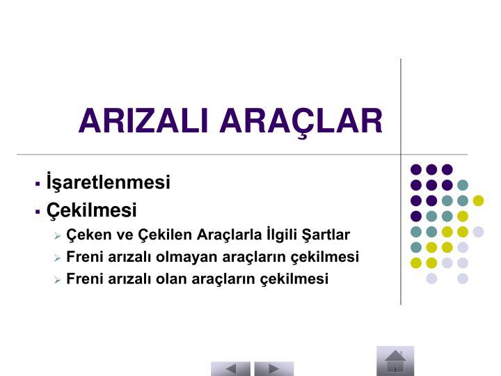 ARIZALI ARAÇLAR