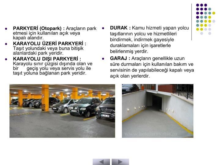 PARKYERİ (Otopark) :
