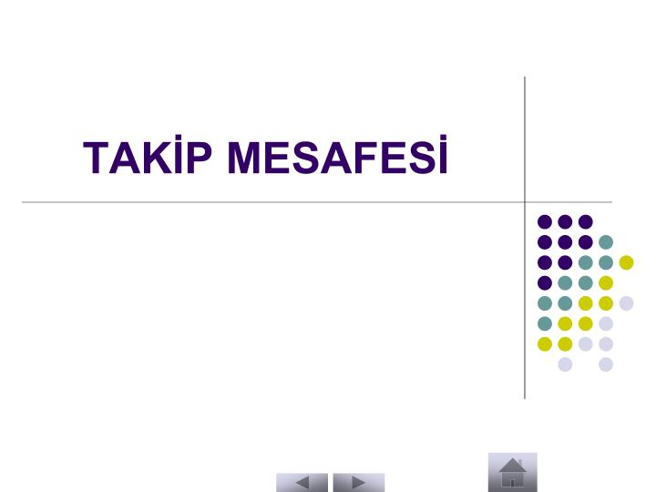 TAKİP MESAFESİ