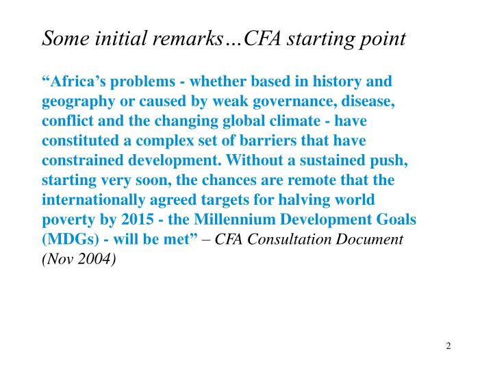 Some initial remarks…CFA starting point